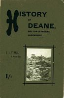 History of Deane, Bolton-le-Moors, Lancashire by J.J.T. Hill (1914)